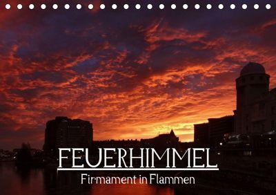 Feuerhimmel - Firmament in Flammen (Tischkalender 2019 DIN A5 quer), Alexander Bartek