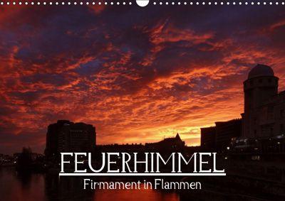 Feuerhimmel - Firmament in Flammen (Wandkalender 2019 DIN A3 quer), Alexander Bartek