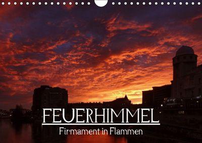 Feuerhimmel - Firmament in Flammen (Wandkalender 2019 DIN A4 quer), Alexander Bartek