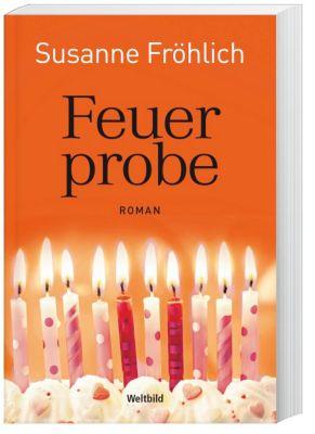Feuerprobe, Susanne Fröhlich