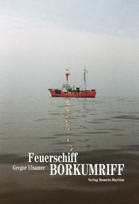 Feuerschiff Borkumriff, Gregor Ulsamer