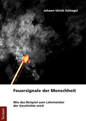 Feuersignale der Menschheit, Johann Ulrich Schlegel