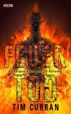 Feuertod - Tim Curran pdf epub