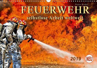 Feuerwehr - selbstlose Arbeit weltweit (Wandkalender 2019 DIN A3 quer), Peter Roder