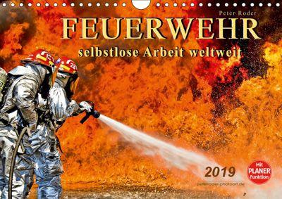 Feuerwehr - selbstlose Arbeit weltweit (Wandkalender 2019 DIN A4 quer), Peter Roder