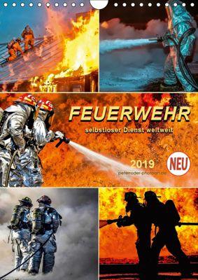 Feuerwehr - selbstloser Dienst weltweit (Wandkalender 2019 DIN A4 hoch), Peter Roder