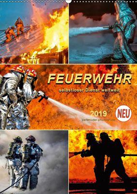 Feuerwehr - selbstloser Dienst weltweit (Wandkalender 2019 DIN A2 hoch), Peter Roder