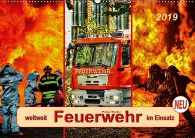 Feuerwehr - weltweit im Einsatz (Wandkalender 2019 DIN A2 quer), Peter Roder