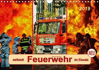 Feuerwehr - weltweit im Einsatz (Wandkalender 2019 DIN A4 quer), Peter Roder