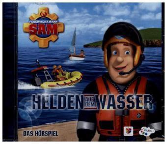 Feuerwehrmann Sam - Helden auf dem Wasser, 1 Audio-CD, Feuerwehrmann Sam