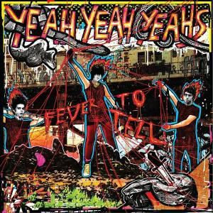 Fever To Tell, Yeah Yeah Yeahs
