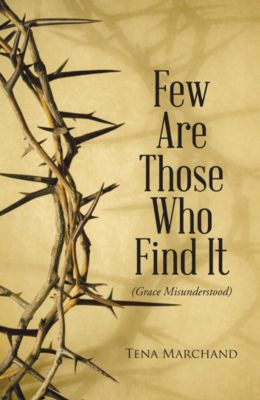 Few Are Those Who Find It, Tena Marchand