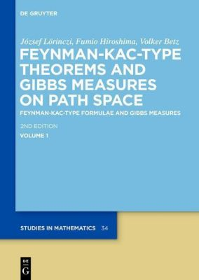 Feynman-Kac-Type Formulae and Gibbs Measures on Path Space, József Lörinczi, Fumio Hiroshima, Volker Betz