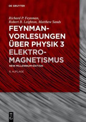Feynman-Vorlesungen über Physik: Bd.3 Elektromagnetismus, Richard P. Feynman, Robert B. Leighton, Matthew Sands