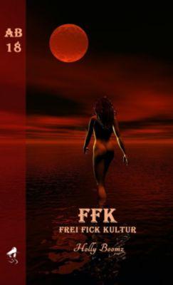 FFK - Frei Fick Kultur, Letterotik, Holly Boomz