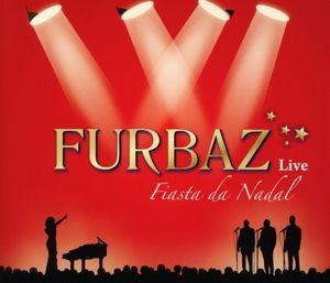 Fiasta Da Nadal-Live, Furbaz