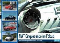 Fiat Cinquecento im Fokus (Wandkalender 2019 DIN A4 quer), Kapeha, k.A. kapeha