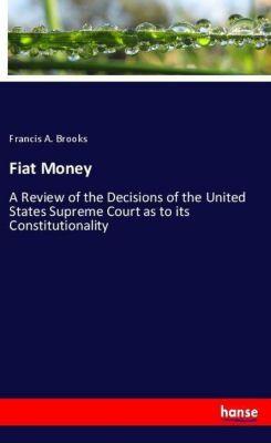 Fiat Money, Francis A. Brooks