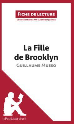 Fiche de lecture: La Fille de Brooklyn de Guillaume Musso (Fiche de lecture), lePetitLittéraire.fr, Éléonore Quinaux