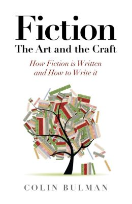 Fiction - The Art and the Craft, Colin Bulman
