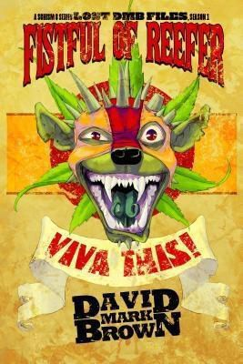 Fiction Vortex, Inc.: Lost DMB Files: Fistful of Reefer, Season One, David Mark Brown
