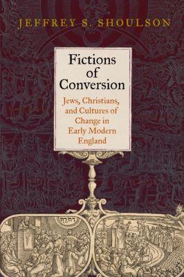 Fictions of Conversion, Jeffrey S. Shoulson