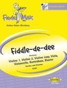 Fiedel-Max für Streichorchester,  Fiddle-de-dee, Spielpartitur + Stimmen, Andrea Holzer-Rhomberg