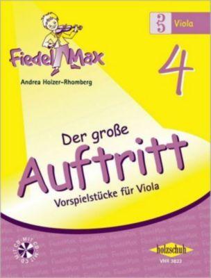 Fiedel-Max für Viola - Der große Auftritt, m. Audio-CD, Andrea Holzer-Rhomberg