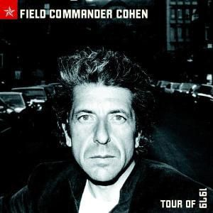 Field Commander Cohen: Tour Of 1979, Leonard Cohen