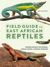 Field Guide to East African Reptiles, Kim Howell, Steve Spawls, Harald Hinkel, Michele Menegon
