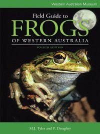 Field Guide to Frogs of Western Australia, M. J. Tyler, P. Doughty