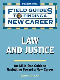Field Guides to Finding a New Career: Law and Justice, Scott Gillam