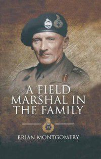 Field Marshal in the Family, Brian Montgomery