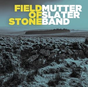 Field Of Stone, Mutter Slater Band
