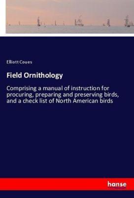 Field Ornithology, Elliott Coues