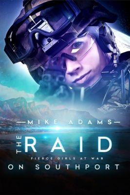 Fierce Girls At War: The Raid on Southport, Mike Adams