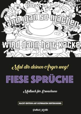 Fiese Sprüche - Ein Schimpfwörter-Malbuch