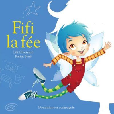 Fifi la fée: Fifi la fée, Lili Chartrand