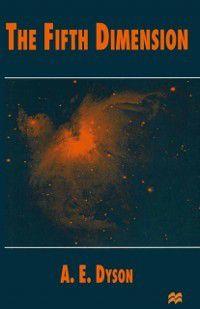 Fifth Dimension, A.E. Dyson