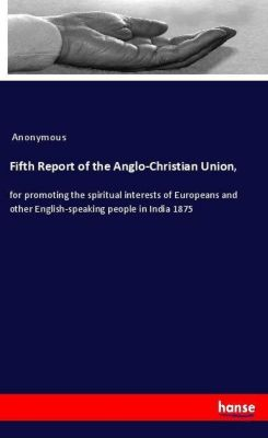 Fifth Report of the Anglo-Christian Union,, Anonymous