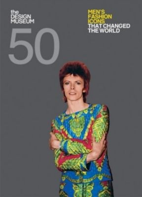 Fifty Men's Fashion Icons that Changed the World, Dan Jones, Design Museum Enterprise Limited