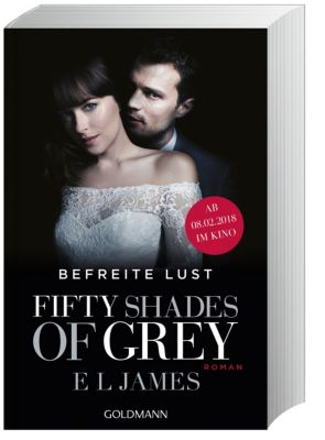 Fifty Shades of Grey - Befreite Lust, Film-Tie-in - E L James |