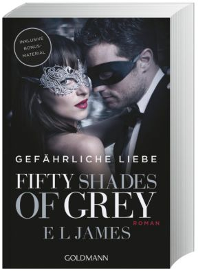 Fifty Shades of Grey - Gefährliche Liebe, E L James