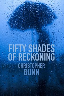 Fifty Shades of Reckoning, Christopher Bunn