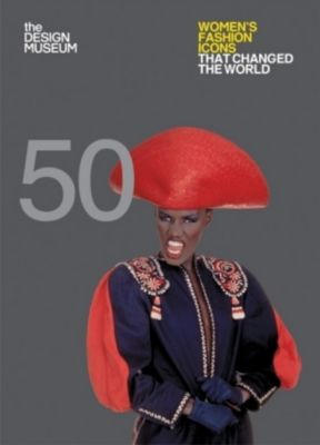 Fifty Women's Fashion Icons that Changed the World, Lauren Cochrane, Design Museum Enterprise Limited
