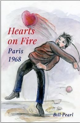 Fifty Years Late Publishing: Hearts on Fire, Paris 1968, Bill Pearl