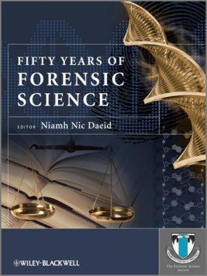 Fifty Years of Forensic Science, Niamh Nic Daeid