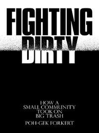 Fighting Dirty, Poh-Gek Forkert