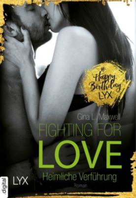 Fighting for Love Band 1: Heimliche Verführung, Gina L. Maxwell