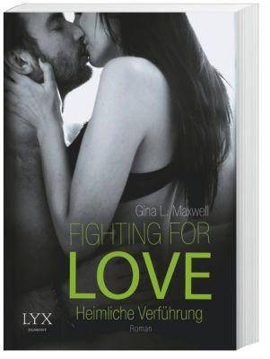 Fighting for Love - Heimliche Verführung, Gina L. Maxwell